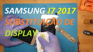 Samsung J7 2017, J730 troca de display, ecrã, tela, tutorial