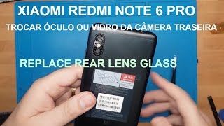 Trocar vidro de câmera traseira de Xiaomi Redmi Note 6 Pro