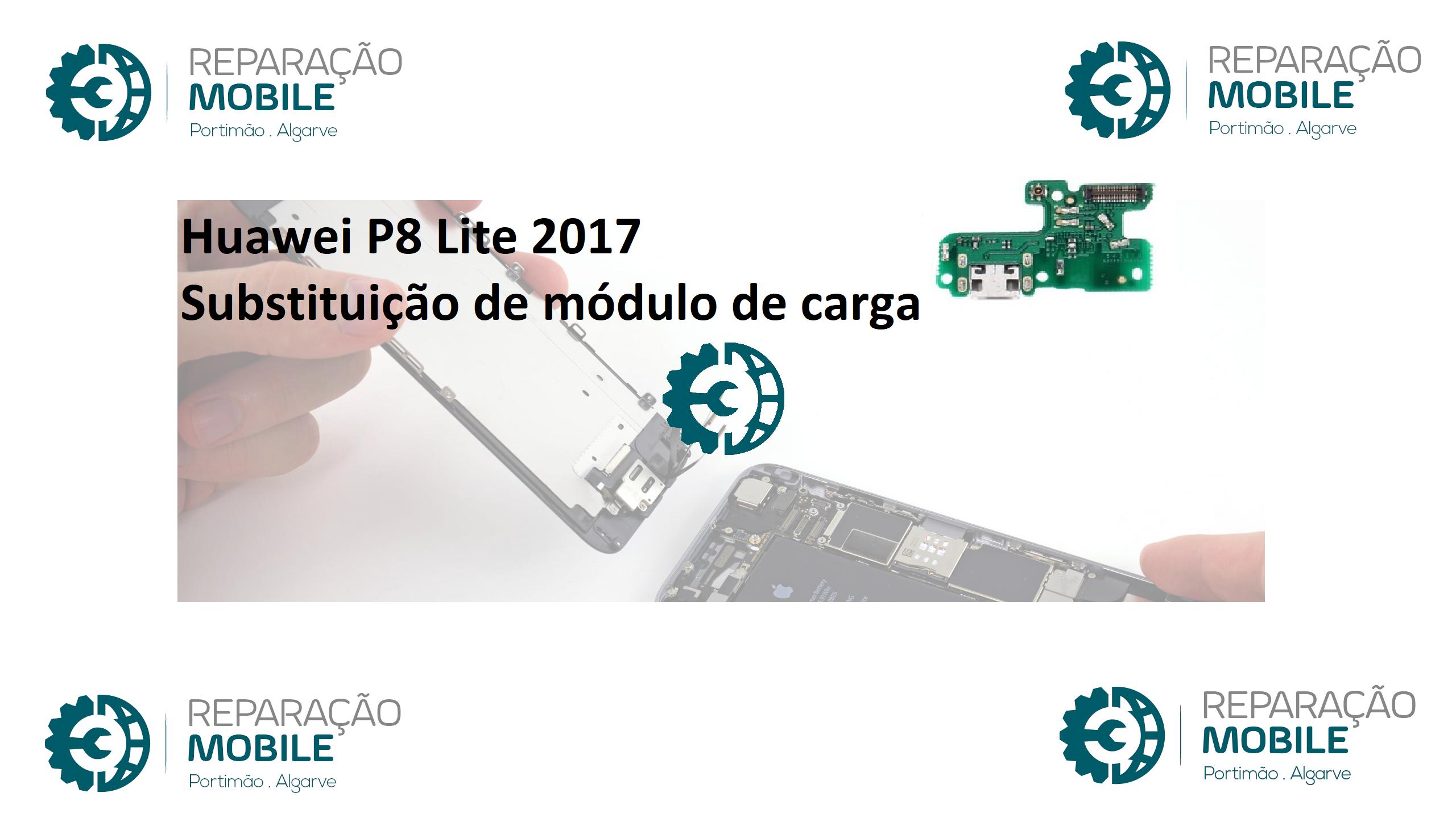 Huawei P8 lite 2017 substituição de módulo de carga, tutorial